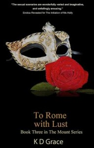 To Rome With Lust, Book 3 of The Mount Series, Coming November 2014