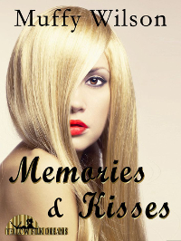 Memories & Kisses by Muffy Wilson