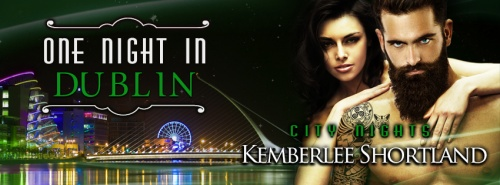 One Night in Dublin by Kemberlee Shortland - sm banner